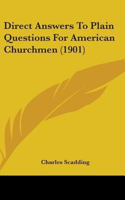 Direct Answers to Plain Questions for American Churchmen (1901)
