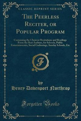 The Peerless Reciter, or Popular Program