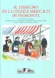 Il disegno di luoghi e mercati in Piemonte