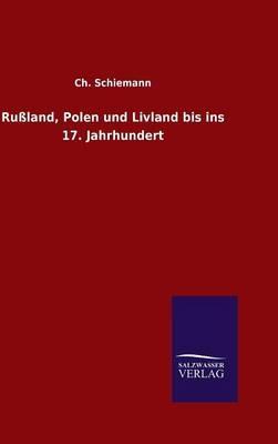 Rußland, Polen und Livland bis ins 17. Jahrhundert