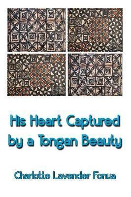 HIS HEART CAPTURED BY A TONGAN