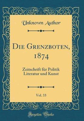 Die Grenzboten, 1874, Vol. 33
