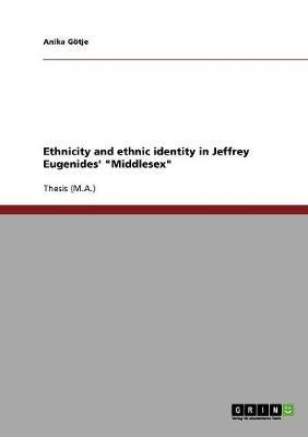 "Ethnicity and ethnic identity in Jeffrey Eugenides' ""Middlesex"""
