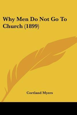 Why Men Do Not Go to Church (1899)