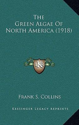 The Green Algae of North America (1918)