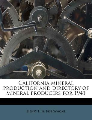 California Mineral Production and Directory of Mineral Producers for 1941