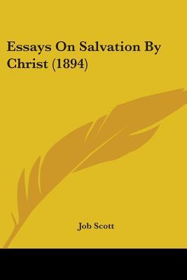 Essays on Salvation by Christ (1894)