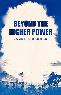 Beyond the Higher Power
