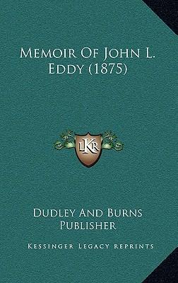 Memoir of John L. Eddy (1875)