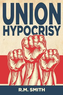 Union Hypocrisy