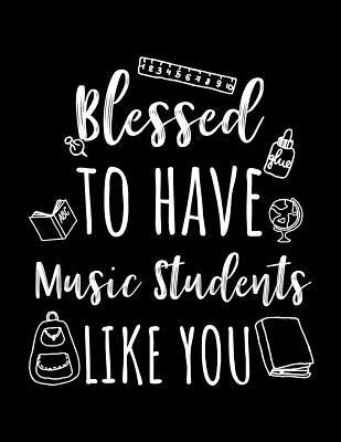 Blessed To Have Music Students Like You