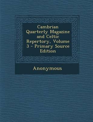 Cambrian Quarterly Magazine and Celtic Repertory, Volume 3
