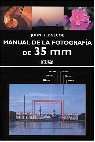 Manual De La Fotografia De 35 mm / 35mm Photography
