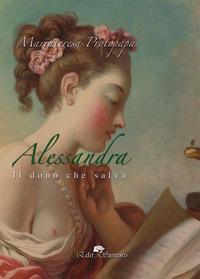 Alessandra. Il dono che salva