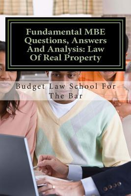 Fundamental Mbe Questions, Answers and Analysis Law of Real Property