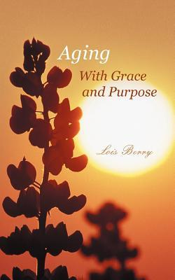 Aging With Grace and Purpose