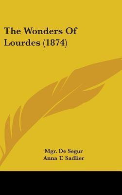 The Wonders Of Lourdes (1874)