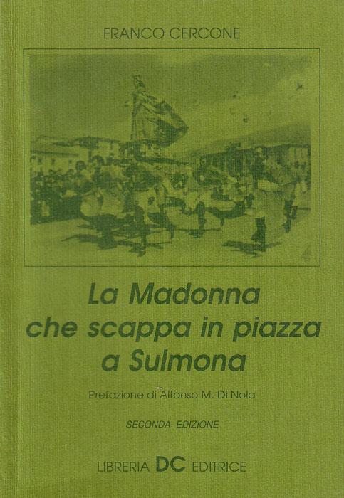 La Madonna che scappa in piazza a Sulmona