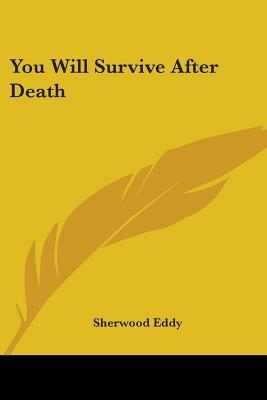 You Will Survive After Death