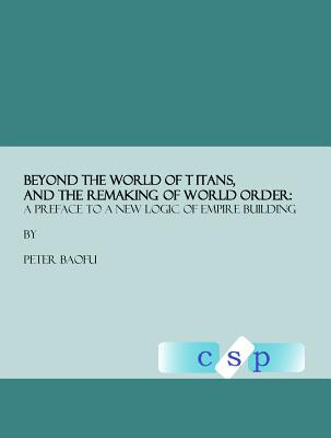 Beyond the World of Titans, and the Remaking of World Order