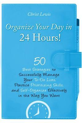 Organize Your Day in 24 Hours!