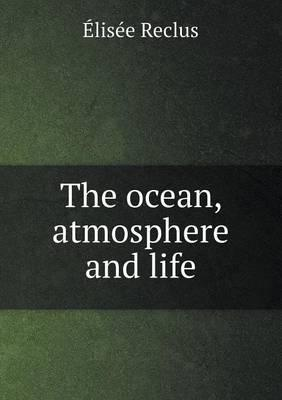The Ocean, Atmosphere and Life