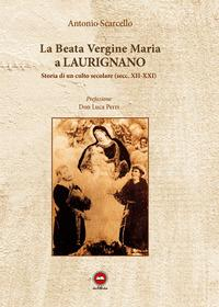 La beata vergine Maria a Laurignano. Storia di un culto secolare (secc. XII-XXI)