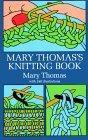 Mary Thomas's Knitting Book.