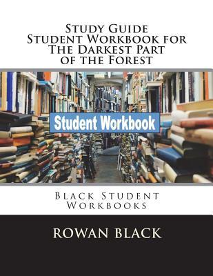 Study Guide Student Workbook for The Darkest Part of the Forest