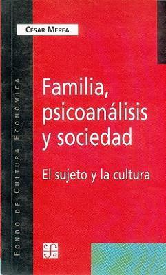 Familia, psicoanálisis y sociedad. El sujeto y la cultura