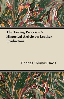 The Tawing Process - A Historical Article on Leather Production