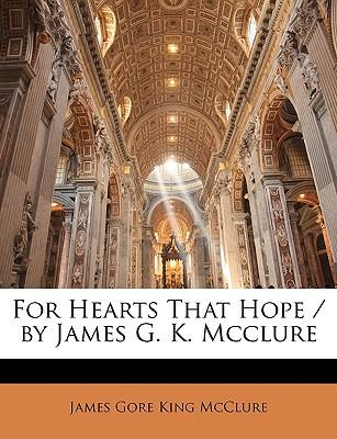 For Hearts That Hope / By James G. K. McClure