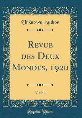 Revue des Deux Mondes, 1920, Vol. 58 (Classic Reprint)