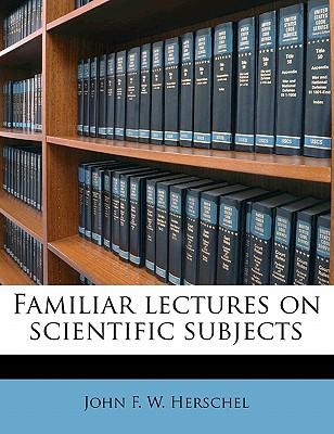 Familiar Lectures on...