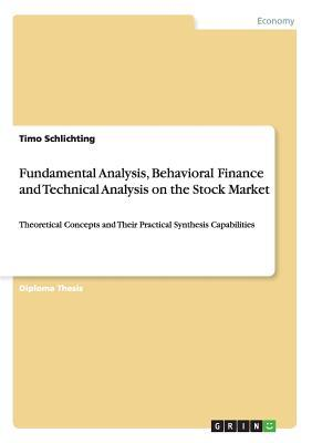 Fundamental Analysis, Behavioral Finance and Technical Analysis on the Stock Market