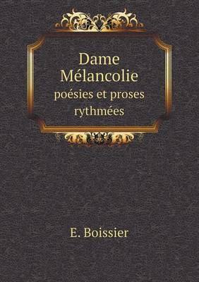 Dame Melancolie Poesies Et Proses Rythmees