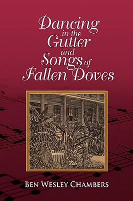 Dancing in the Gutter and Songs of Fallen Doves