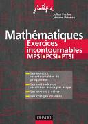 Mathématiques Les exercices incontournables MPSI-PCSI-PTSI