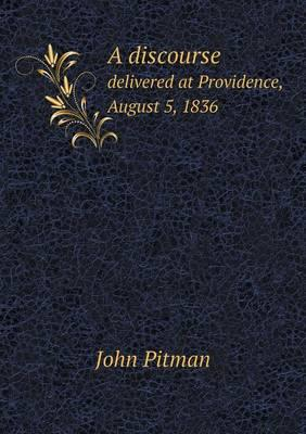 A Discourse Delivered at Providence, August 5, 1836