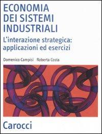 Economia dei sistemi industriali. L'interazione strategica