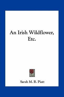 An Irish Wildflower,...