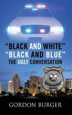 Black and White Black and Blue the Ugly Conversation