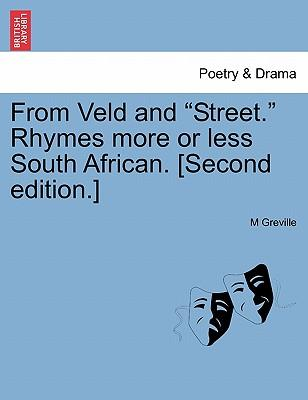From Veld and Street. Rhymes more or less South African. [Second edition.]