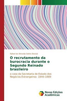 O recrutamento da burocracia durante o Segundo Reinado brasileiro