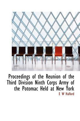 Proceedings of the Reunion of the Third Division Ninth Corps Army of the Potomac Held at New York