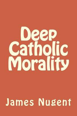 Deep Catholic Morali...