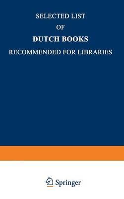 Selected List of Dutch Books Recommended for Libraries