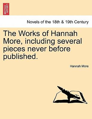 The Works of Hannah More, including several pieces never before published. Vol. XVI