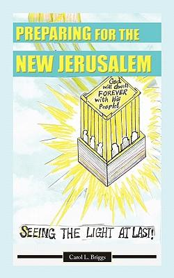 Preparing for the New Jerusalem