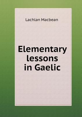 Elementary Lessons in Gaelic